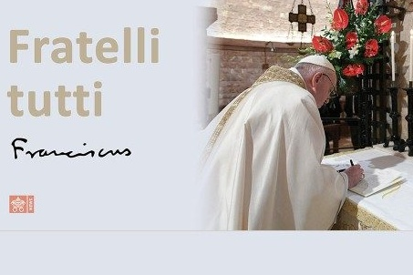 Fratelli Tutti – Pope Francis' Encyclical Letter on Fraternity and Social Friendship