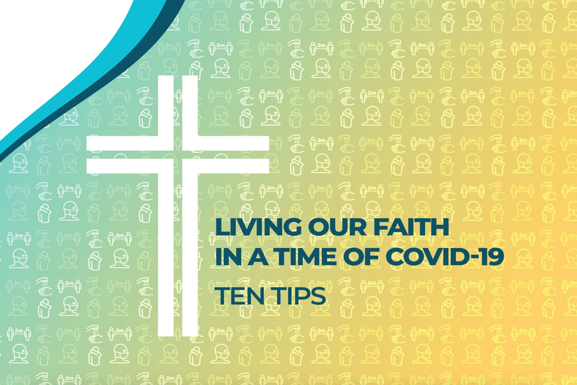 10 Tips for Living our Faith in COVID